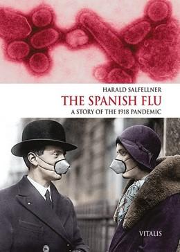 Abbildung von Salfellner   The Spanish Flu (Die Spanische Grippe)   2018   A Story of the 1918 Pandemic (...