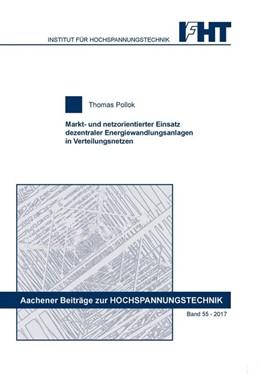 Abbildung von Pollok | Markt- und netzorientierter Einsatz dezentraler Energiewandlungsanlagen in Verteilungsnetzen | 1. Auflage | 2017 | beck-shop.de