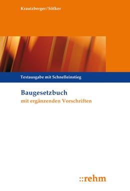 Abbildung von Krautzberger / Söfker | Baugesetzbuch mit ergänzenden Vorschriften | 15. Auflage | 2018 | beck-shop.de