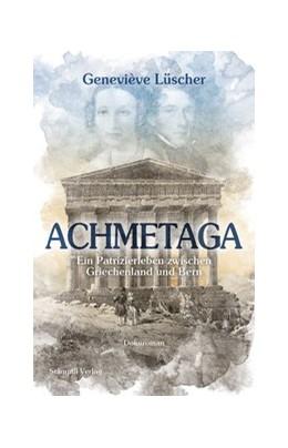 Abbildung von Lüscher | Achmetaga | 1. Auflage | 2018 | beck-shop.de