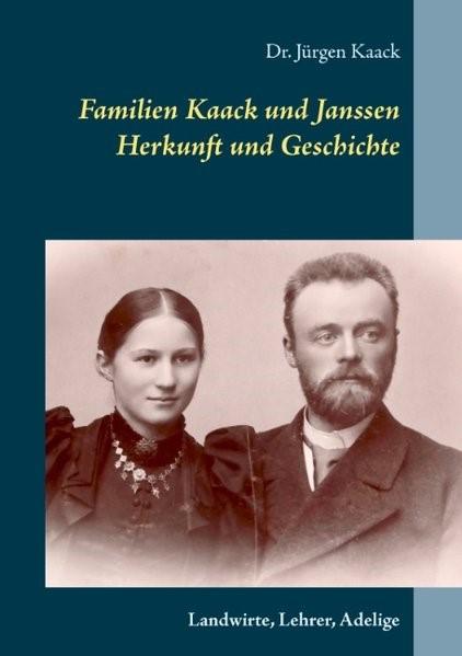 Familien Kaack und Janssen - Herkunft und Geschichte   Kaack   4. Auflage, 2019   Buch (Cover)