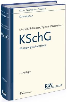 Abbildung von Löwisch / Schlünder | KSchG - Kündigungsschutzgesetz | 11. Auflage | 2018 | beck-shop.de