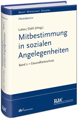 Abbildung von Lukas / Dahl (Hrsg.)   Mitbestimmung in sozialen Angelegenheiten, Band 2   1. Auflage   2018   beck-shop.de