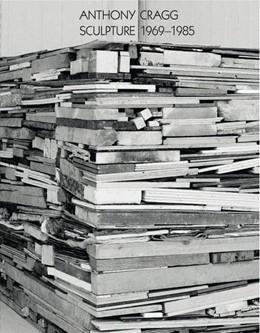 Abbildung von Cragg Foundation | Anthony Cragg. Vol. II Sculpture 1969-85 | 1. Auflage | 2018 | beck-shop.de