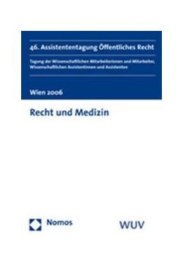 Abbildung von Dujmovits / Eberhard / Eisenberger / Ennöckl / Lachmayer / Stöger | Recht und Medizin | 2006 | 46. Assistententagung Öffentli...