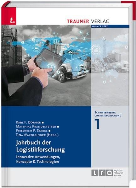 Abbildung von Dörner / Prandstetter / Starkl | Jahrbuch der Logistikforschung | 2017