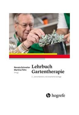 Abbildung von Ulmann / Föhn | Lehrbuch Gartentherapie | 2., vollständig überarbeitete und ergänzte Aufl | 2020