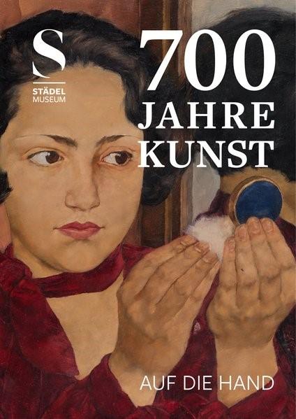 700 Jahre Kunst. Auf die Hand, 2018 | Buch (Cover)