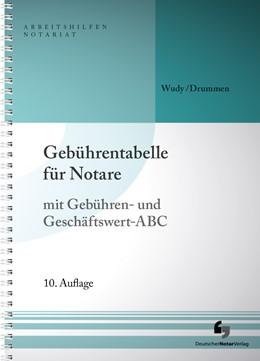 Abbildung von Wudy / Drummen   Gebührentabelle für Notare   10. Auflage   2018   mit Gebühren- und Geschäftswer...