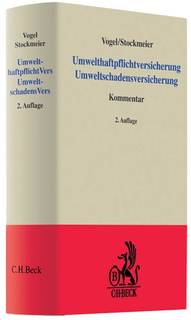Abbildung von Vogel / Stockmeier | Umwelthaftpflichtversicherung Umweltschadensversicherung | 2., völlig neu bearbeitete Auflage | 2009