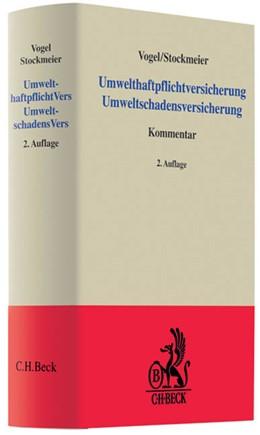 Abbildung von Vogel / Stockmeier | Umwelthaftpflichtversicherung Umweltschadensversicherung | 2., völlig neu bearbeitete Auflage | 2009 | Kommentar