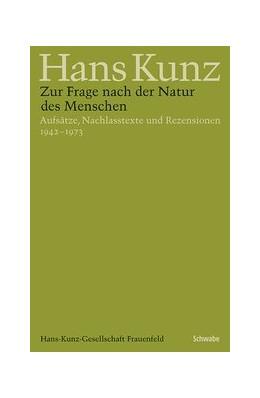 Abbildung von Kunz | Zur Frage nach der Natur des Menschen | 1. Auflage | 2018 | beck-shop.de