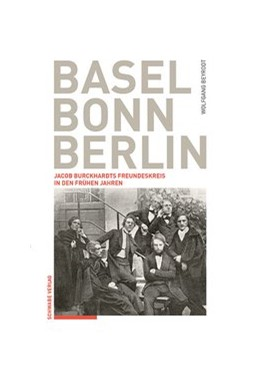 Abbildung von Beyrodt | Basel - Bonn - Berlin | 2020 | Jacob Burckhardts Freundeskrei...
