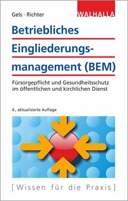 Abbildung von Gels / Richter | Betriebliches Eingliederungsmanagement (BEM) | 4., aktualisierte Auflage | 2019 | Fürsorgepflicht und Gesundheit...