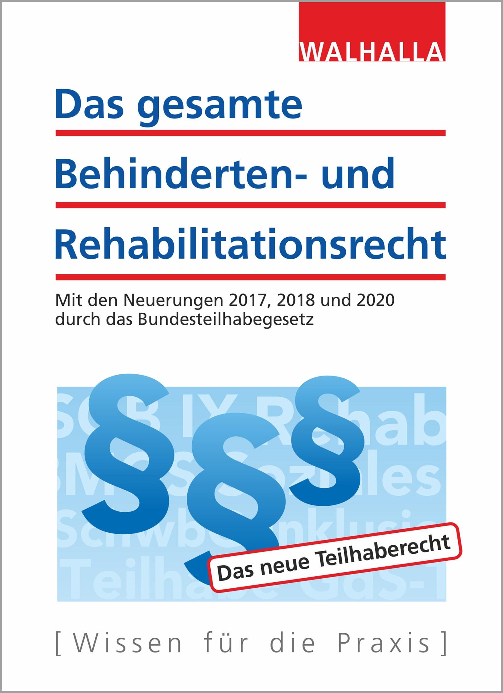 Das gesamte Behinderten- und Rehabilitationsrecht - Ausgabe 2018 | Walhalla Fachredaktion | 4. Auflage, 2018 | Buch (Cover)