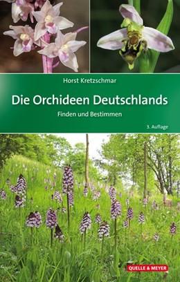 Abbildung von Kretzschmar | Die Orchideen Deutschlands | 3., überarbeitete Auflage | 2018 | Finden und Bestimmen