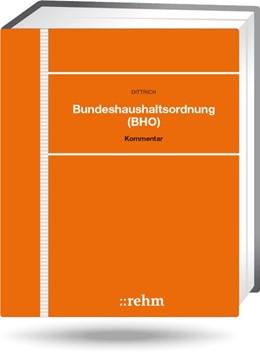 Abbildung von Dittrich | Bundeshaushaltsordnung (BHO) - ohne Aktualisierungsservice | 1. Auflage | 2020 | beck-shop.de