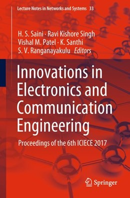 Abbildung von Saini / Singh / Patel / Santhi / Ranganayakulu | Innovations in Electronics and Communication Engineering | 2018 | Proceedings of the 6th ICIECE ...