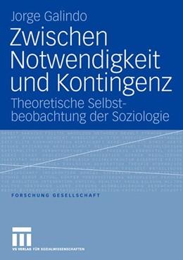 Abbildung von Galindo | Zwischen Notwendigkeit und Kontingenz | 2006 | Theoretische Selbstbeobachtung...