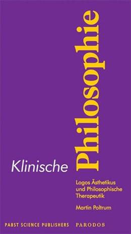 Abbildung von Poltrum   Klinische Philosophie   1. Auflage   2009   beck-shop.de