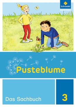 Abbildung von Pusteblume. Das Sachbuch 3. Schülerband. Niedersachsen, Hessen, Rheinland-Pfalz, Saarland und Schleswig-Holstein   1. Auflage   2018   beck-shop.de