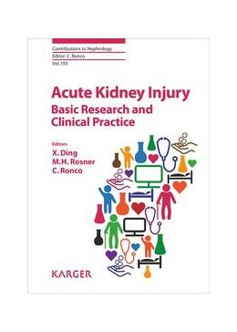 Abbildung von Ding / Rosner | Acute Kidney Injury - Basic Research and Clinical Practice | 1. Auflage | 2018 | beck-shop.de