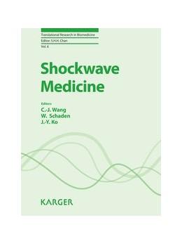 Abbildung von Wang / Schaden | Shockwave Medicine | 1. Auflage | 2018 | beck-shop.de