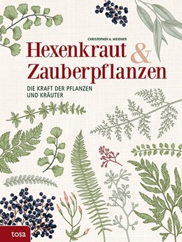 Abbildung von Weidner   Hexenkraut & Zauberpflanzen   1. Auflage   2018   beck-shop.de