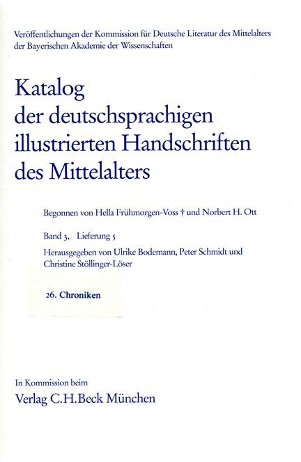 Cover: Hella Frühmorgen-Voss|Norbert H. Ott, Katalog der deutschsprachigen illustrierten Handschriften des Mittelalters Band 3, Lfg. 5: 26