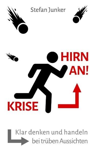 Krise - Hirn an | Junker, 2018 | Buch (Cover)