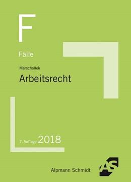 Abbildung von Marschollek | Fälle Arbeitsrecht | 7. Auflage | 2018 | beck-shop.de