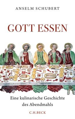 Abbildung von Schubert | Gott essen | 2018 | Eine kulinarische Geschichte d...
