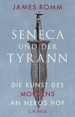Abbildung von Romm   Seneca und der Tyrann   2018   Die Kunst des Mordens an Neros...