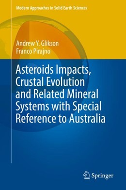 Abbildung von Glikson / Pirajno | Asteroids Impacts, Crustal Evolution and Related Mineral Systems with Special Reference to Australia | 2018 | 2018