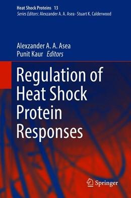 Abbildung von Asea / Kaur | Regulation of Heat Shock Protein Responses | 2018