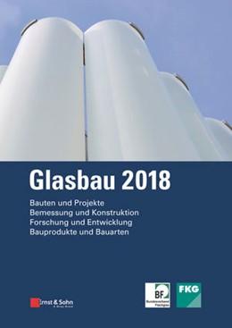 Abbildung von Weller / Tasche | Glasbau 2018 | 2018