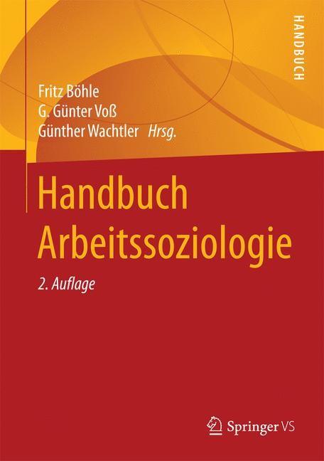 Abbildung von Böhle / Voß / Wachtler | Handbuch Arbeitssoziologie | 2. Aufl. 2019. 2. Aufl. 2018 | 2018