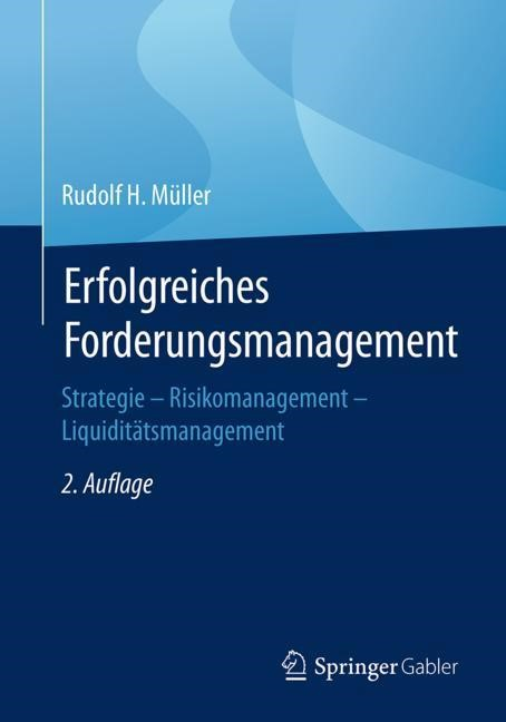 Erfolgreiches Forderungsmanagement   Müller   2., überarbeitete Aufl. 2018. 2. Aufl. 2018, 2018   Buch (Cover)
