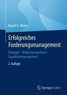 Abbildung von Müller | Erfolgreiches Forderungsmanagement | 2., überarbeitete Aufl. 2018. 2. Aufl. 2018 | 2018 | Strategie - Risikomanagement -...
