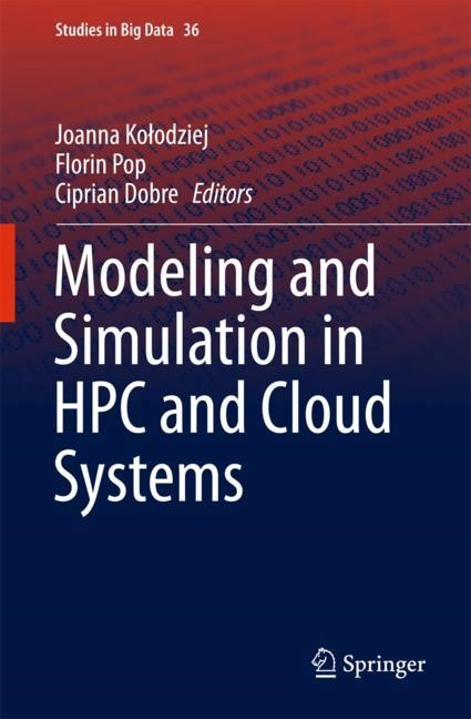 Abbildung von Dobre / Kolodziej / Pop | Modeling and Simulation in HPC and Cloud Systems | 1st ed. 2018 | 2018