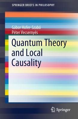 Abbildung von Hofer-Szabó / Vecsernyés | Quantum Theory and Local Causality | 2018 | 2018