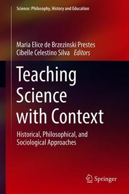 Abbildung von Prestes / Celestino Silva | Teaching Science with Context | 2018 | Historical, Philosophical, and...
