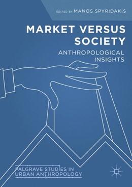 Abbildung von Spyridakis | Market Versus Society | 1. Auflage | 2018 | beck-shop.de