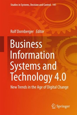 Abbildung von Dornberger | Business Information Systems and Technology 4.0 | 2018 | 2018 | New Trends in the Age of Digit...
