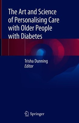 Abbildung von Dunning | The Art and Science of Personalising Care with Older People with Diabetes | 1. Auflage | 2018 | beck-shop.de