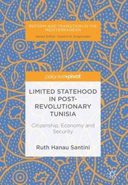 Abbildung von Hanau Santini | Limited Statehood in Post-Revolutionary Tunisia | 2018 | 2018 | Citizenship, Economy and Secur...
