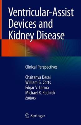 Abbildung von Desai / Cotts | Ventricular-Assist Devices and Kidney Disease | 1. Auflage | 2018 | beck-shop.de