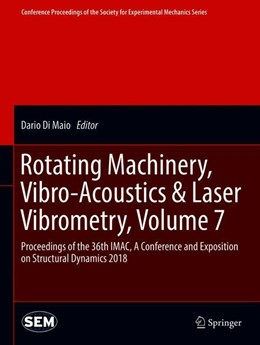 Abbildung von Di Maio | Rotating Machinery, Vibro-Acoustics & Laser Vibrometry, Volume 7 | 2018 | 2018 | Proceedings of the 36th IMAC, ...