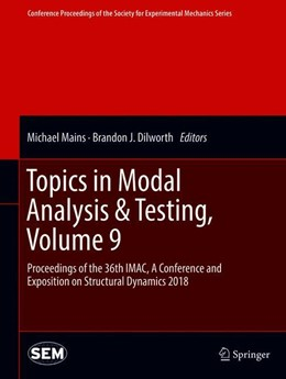 Abbildung von Dilworth / Mains | Topics in Modal Analysis & Testing, Volume 9 | 1st ed. 2019 | 2018 | Proceedings of the 36th IMAC, ...