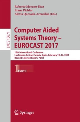 Abbildung von Moreno-Díaz / Pichler / Quesada-Arencibia | Computer Aided Systems Theory - EUROCAST 2017 | 1st ed. 2018 | 2018 | 16th International Conference,...